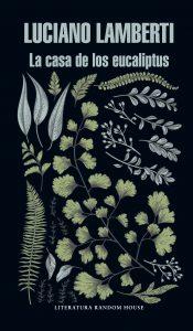 LAMBERTI La casa de los eucaliptus (Literatura Random House)